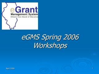 eGMS Spring 2006 Workshops