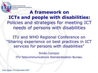 A framework on  ICTs and people with disabilities: Policies and strategies for meeting ICT needs of persons with disabil