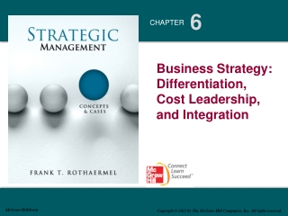 Business Strategy: Differentiation,          Cost Leadership, and Integration