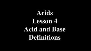 Acids Lesson 4 Acid and Base Definitions