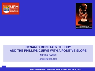 DYNAMIC MONETARY THEORY  AND THE PHILLIPS CURVE WITH A POSITIVE SLOPE ADRIÁN RAVIER