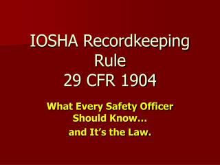 IOSHA Recordkeeping Rule 29 CFR 1904