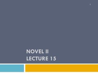 NOVEL II Lecture 15