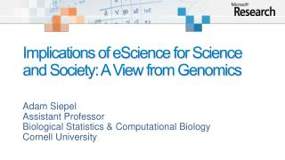 Implications of  eScience  for Science and Society: A View from Genomics