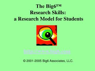 The Big6™ Research Skills:  a Research Model for Students