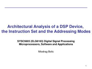 Architectural Analysis of a DSP Device,  the Instruction Set and the Addressing Modes