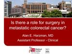 Is there a role for surgery in metastatic colorectal cancer
