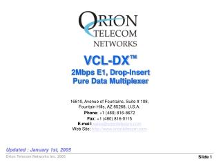 VCL-DX ™ 2Mbps E1, Drop-Insert Pure Data Multiplexer