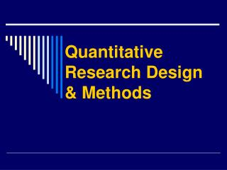 Quantitative Research Design & Methods