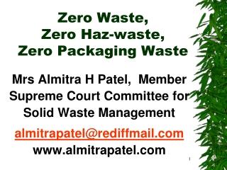 Zero Waste,  Zero Haz-waste,  Zero Packaging Waste