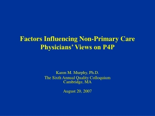 Factors Influencing Non-Primary Care  Physicians' Views on P4P