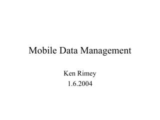 Mobile Data Management