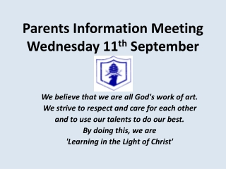 Parents Information Meeting Wednesday 11 th September