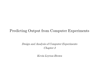 Predicting Output from Computer Experiments