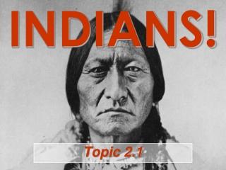 INDIANS!