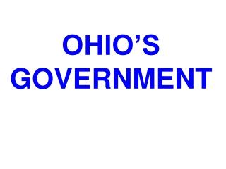 OHIO'S GOVERNMENT