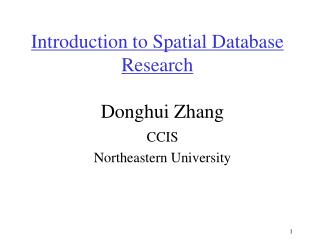 Introduction to Spatial Database Research