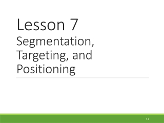Lesson 7  Segmentation, Targeting, and Positioning