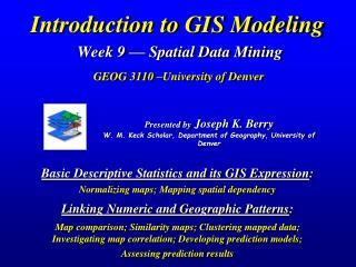 Introduction to GIS Modeling  Week 9   Spatial Data Mining    GEOG 3110  University of Denver