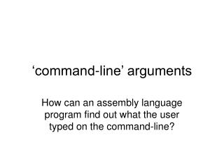 'command-line' arguments
