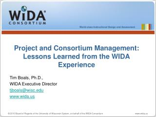 Project and Consortium Management: Lessons Learned from the WIDA Experience