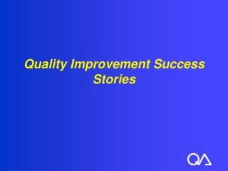 Quality Improvement Success Stories