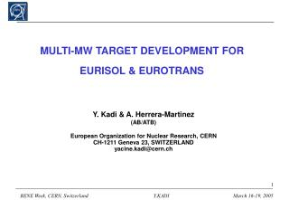 MULTI-MW TARGET DEVELOPMENT FOR