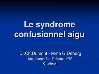 Le syndrome confusionnel aigu