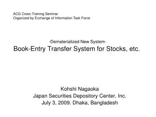 -Dematerialized New System- Book-Entry Transfer System for Stocks, etc.