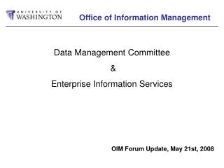 OIM Forum Update, May 21st, 2008