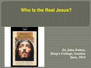 Dr. John Oakes,  King's College, London June, 2014