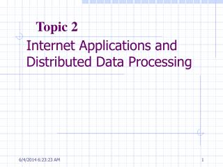Internet Applications and Distributed Data Processing