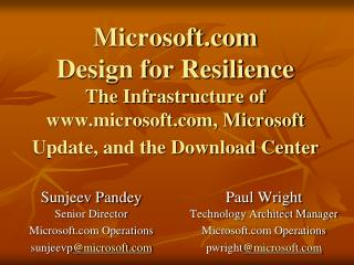 Microsoft.com Design for Resilience The Infrastructure of www.microsoft.com, Microsoft Update, and the Download Center