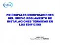 PRINCIPALES MODIFICACIONES DEL NUEVO REGLAMENTO DE INSTALACIONES T RMICAS EN LOS EDIFICIOS