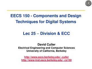EECS 150 - Components and Design Techniques for Digital Systems  Lec 25  –  Division & ECC