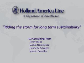 """""""Riding the storm for long term sustainability"""""""