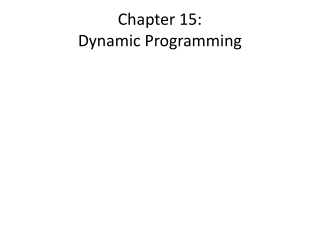 CHAPTER 15: DYNAMIC PROGRAMMING