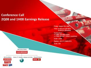Conference Call 2Q08 and 1H08 Earnings Release