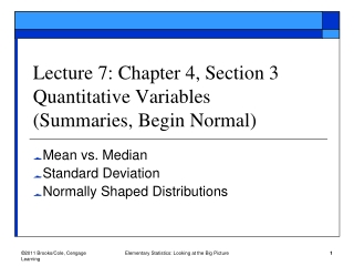 Lecture 7: Chapter 4, Section 3 Quantitative Variables  (Summaries, Begin Normal)