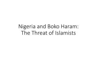 Nigeria and Boko Haram:  The Threat of Islamists