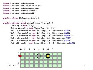 import  becker.robots.City; import  becker.robots.Direction; import  becker.robots.RobotSE;
