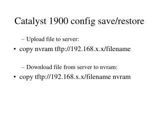 Catalyst 1900 config save/restore