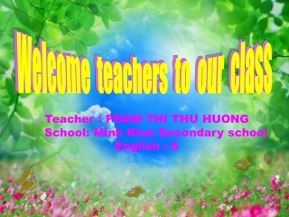 Welcome  teachers  to  our  class