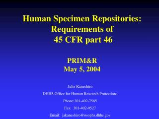 Human Specimen Repositories:  Requirements of  45 CFR part 46 PRIM&R May 5, 2004