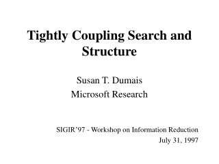Tightly Coupling Search and Structure