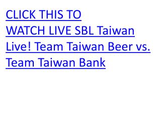 WATCH LIVE SBL Taiwan Live! Team Taiwan Beer vs. Team Taiwan