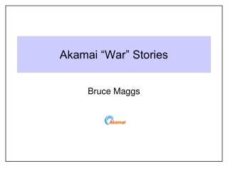 """Akamai """"War"""" Stories"""