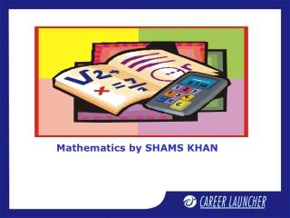 Mathematics by SHAMS KHAN