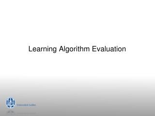 Learning Algorithm Evaluation