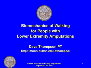 Biomechanics of Walking  for People with  Lower Extremity Amputations Dave Thompson PT